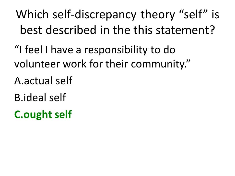 Which self-discrepancy theory self is best described in the this statement