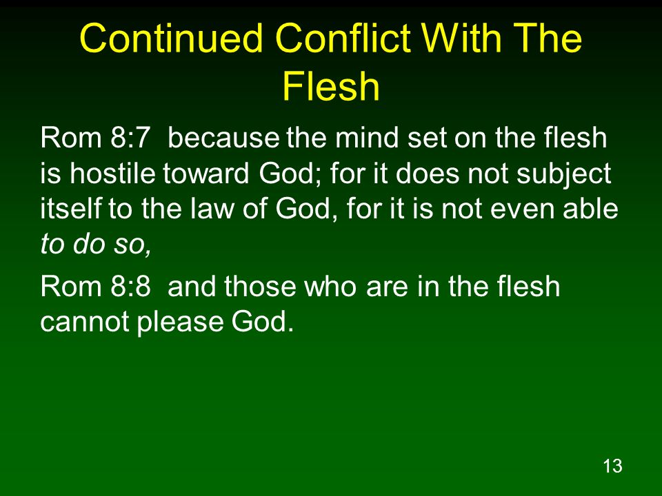 Continued Conflict With The Flesh