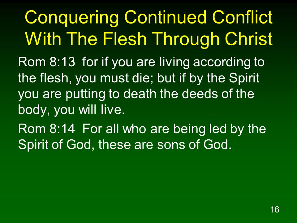 Conquering Continued Conflict With The Flesh Through Christ