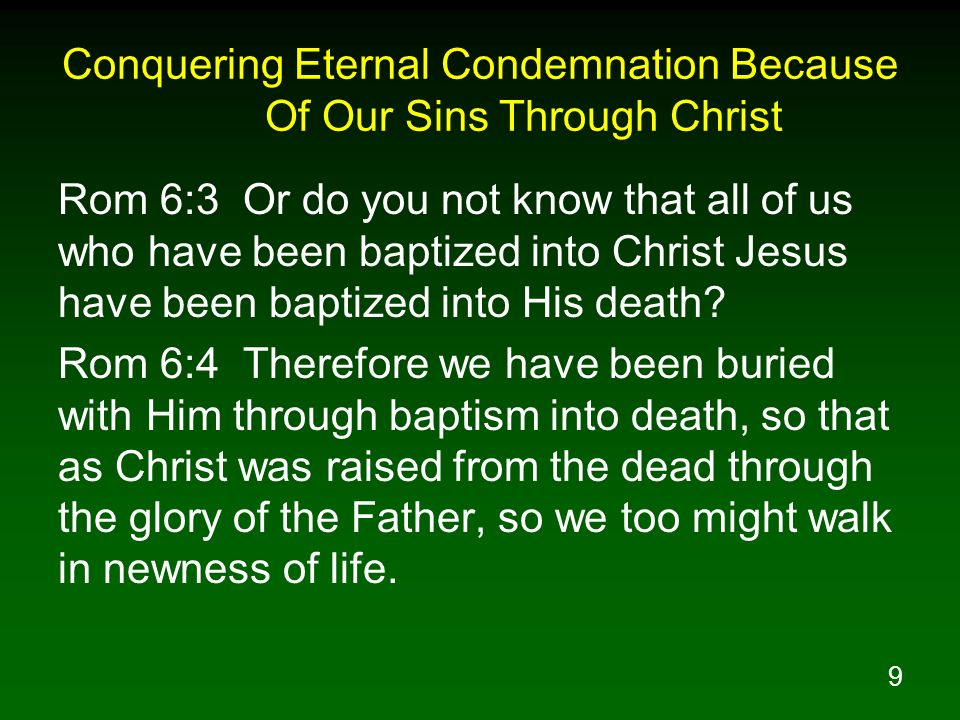 Conquering Eternal Condemnation Because Of Our Sins Through Christ