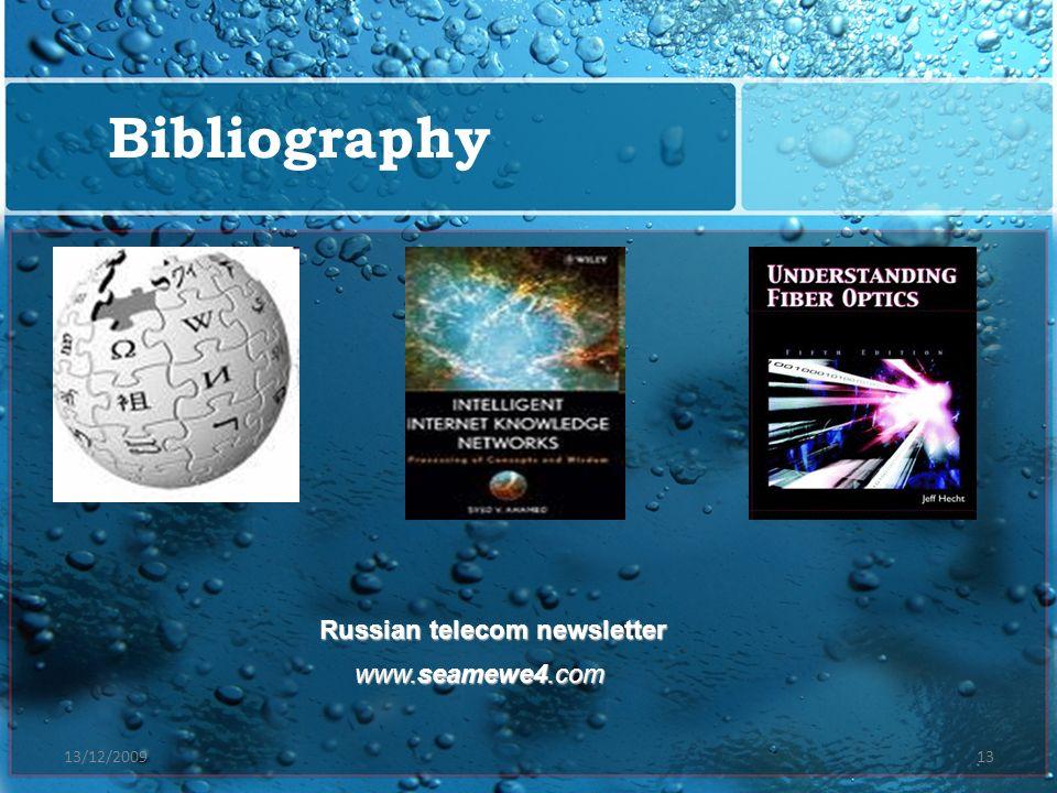 Bibliography Russian telecom newsletter www.seamewe4.com 13/12/2009