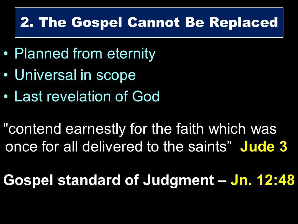 2. The Gospel Cannot Be Replaced