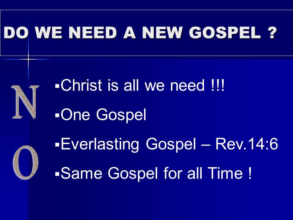 Everlasting Gospel – Rev.14:6 Same Gospel for all Time !