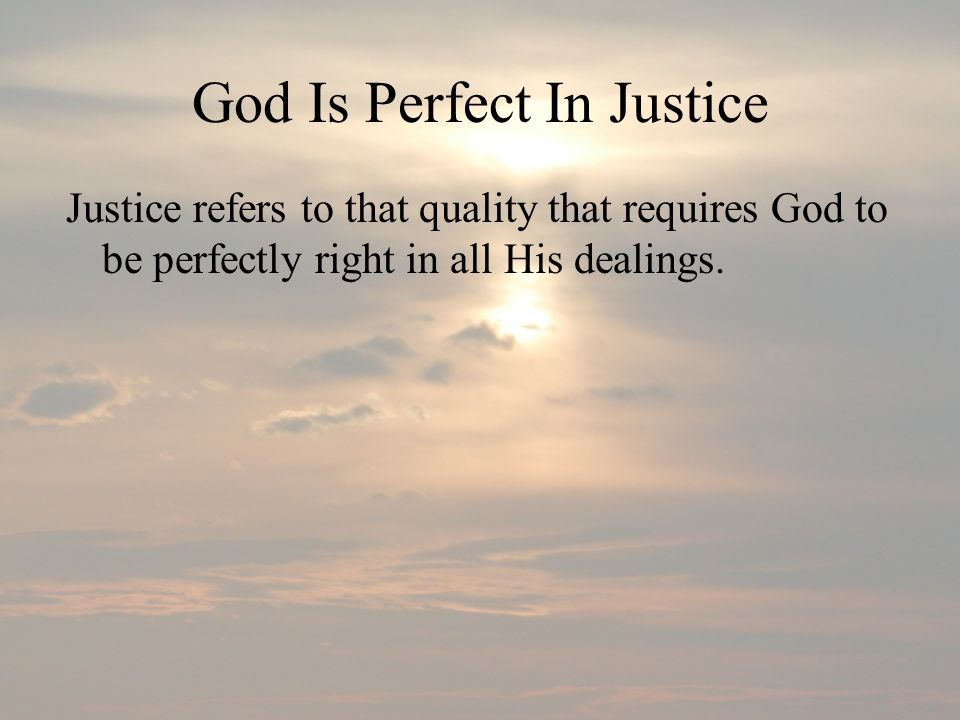 God Is Perfect In Justice