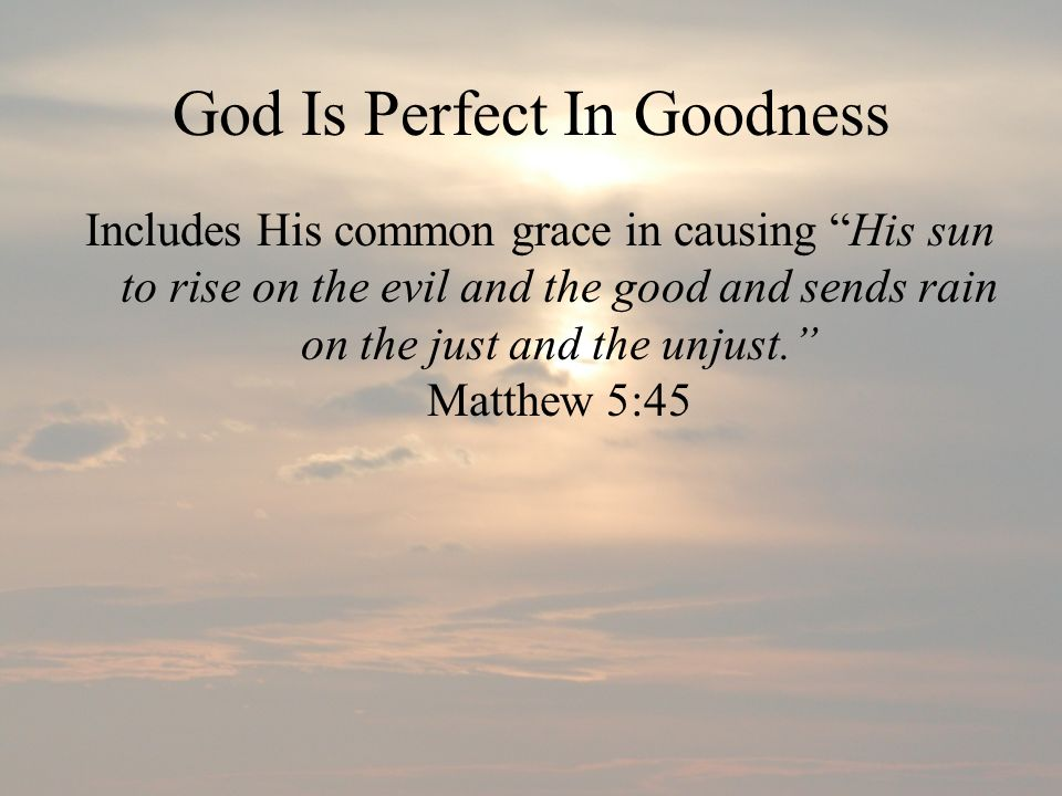 God Is Perfect In Goodness