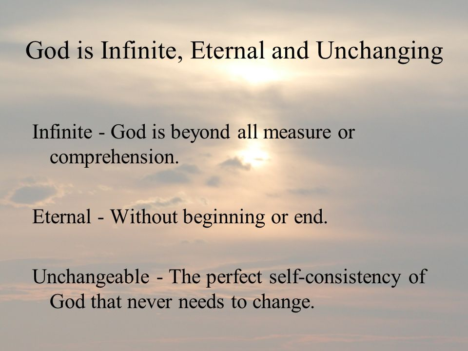 God is Infinite, Eternal and Unchanging