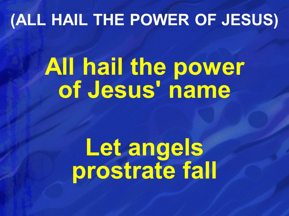 (ALL HAIL THE POWER OF JESUS)