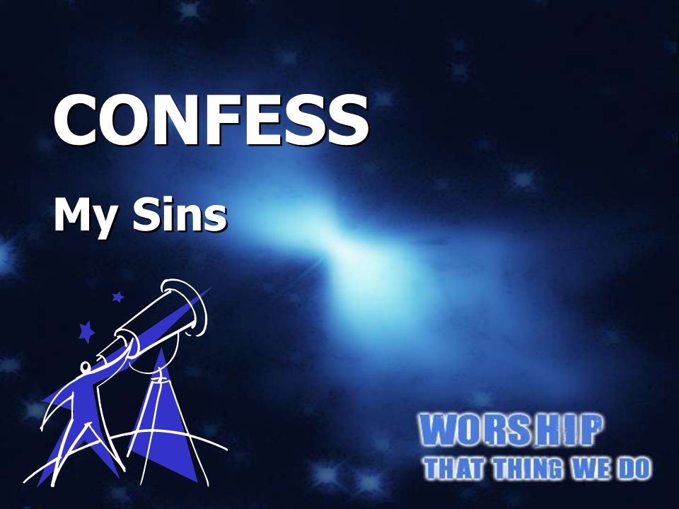 CONFESS My Sins CONFESS My Sins