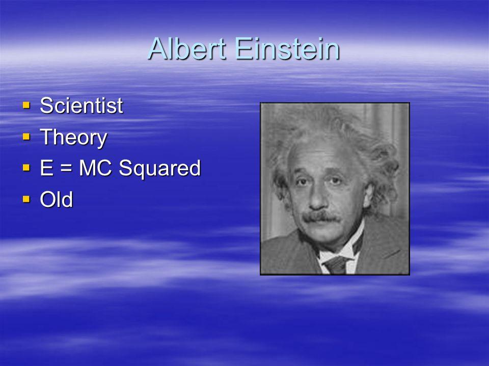 Albert Einstein Scientist Theory E = MC Squared Old