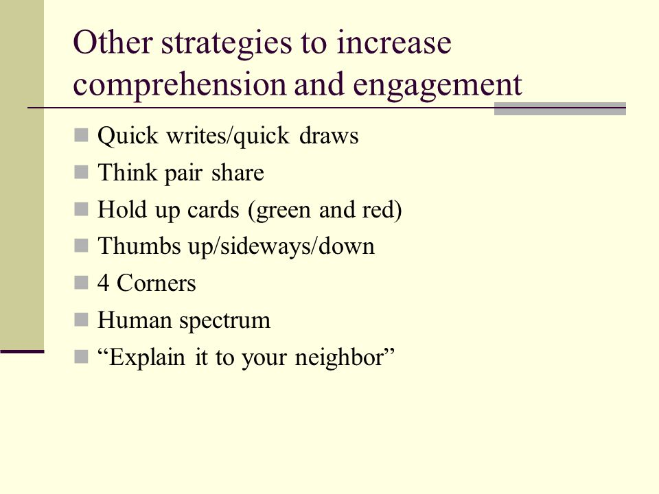 Other strategies to increase comprehension and engagement