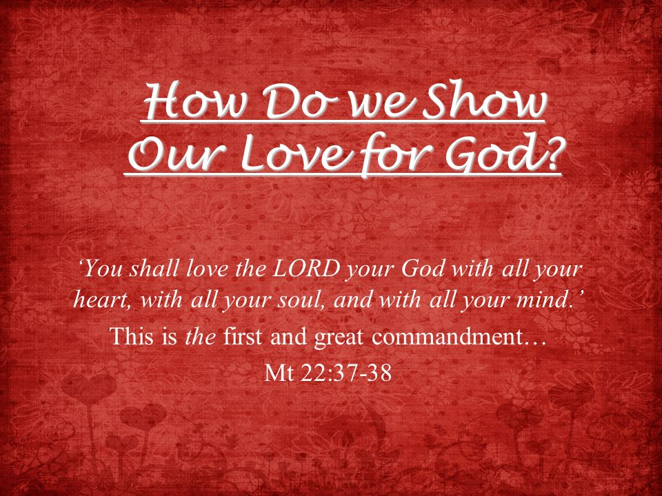 How Do we Show Our Love for God