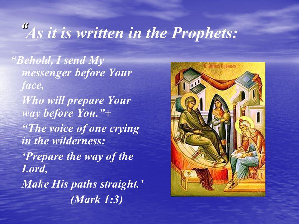 As it is written in the Prophets: