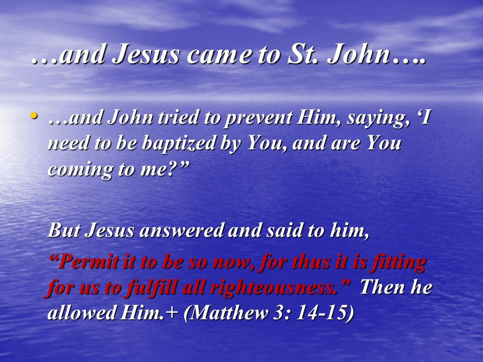 …and Jesus came to St. John….