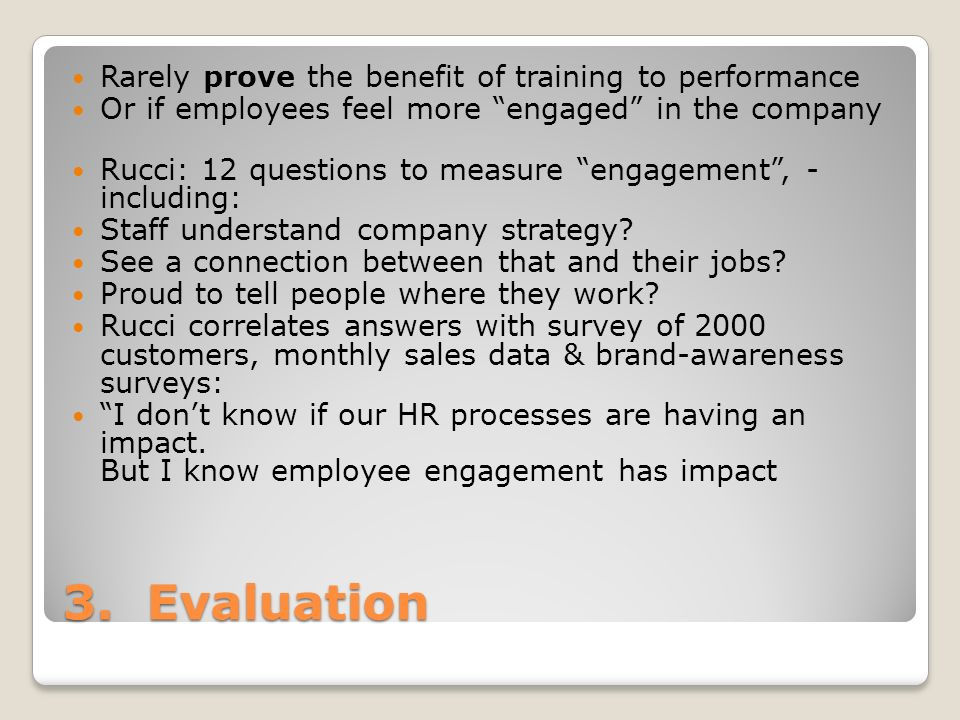 3. Evaluation Rarely prove the benefit of training to performance