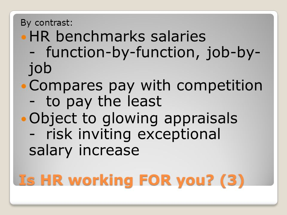 HR benchmarks salaries - function-by-function, job-by- job