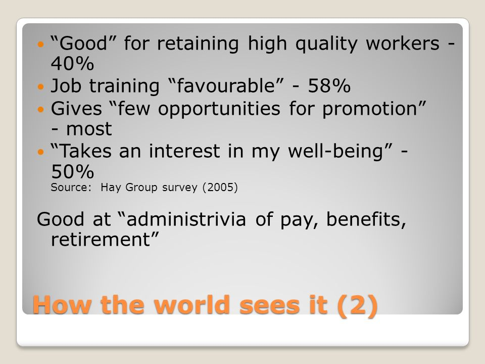 Good for retaining high quality workers - 40%