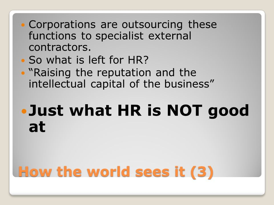 Just what HR is NOT good at