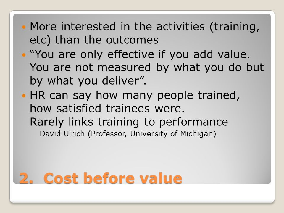 More interested in the activities (training, etc) than the outcomes
