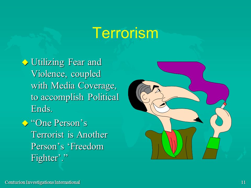 Terrorism Utilizing Fear and Violence, coupled with Media Coverage, to accomplish Political Ends.