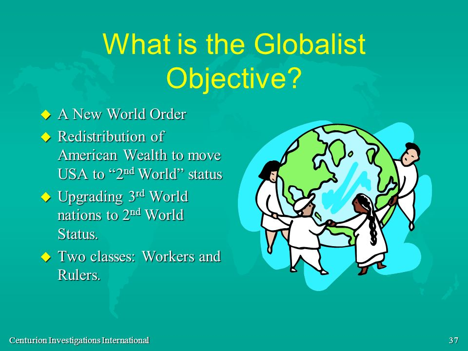 What is the Globalist Objective