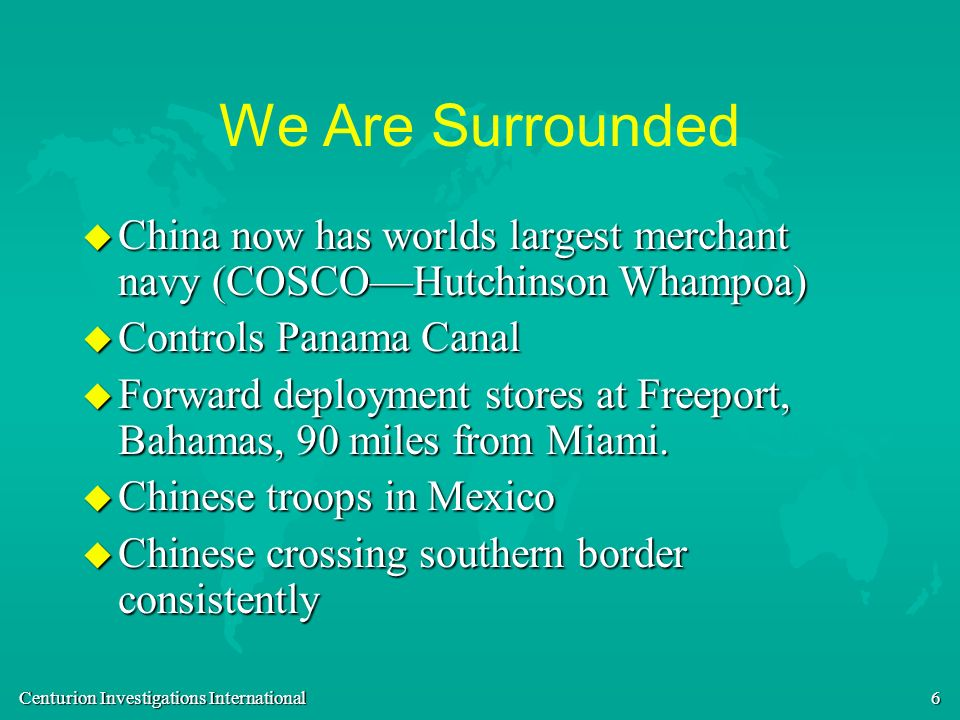 We Are Surrounded China now has worlds largest merchant navy (COSCO—Hutchinson Whampoa) Controls Panama Canal.