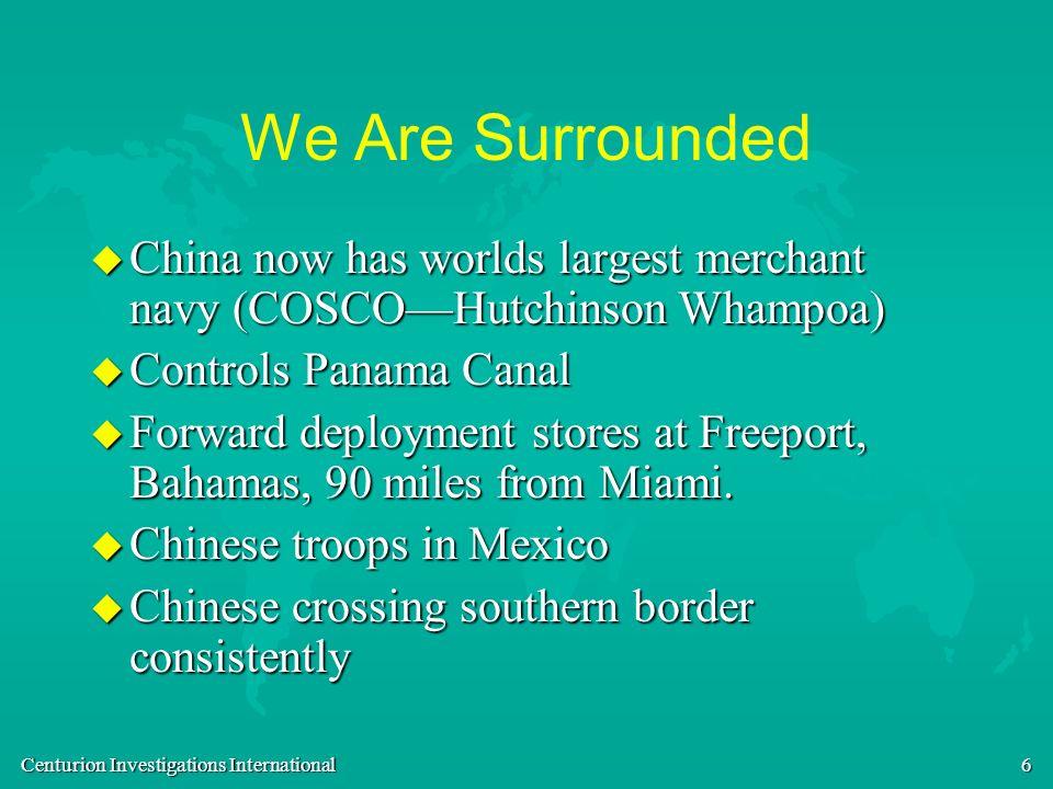 We Are SurroundedChina now has worlds largest merchant navy (COSCO—Hutchinson Whampoa) Controls Panama Canal.