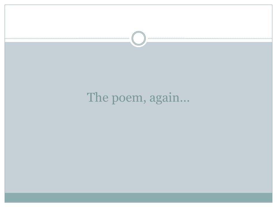 The poem, again…