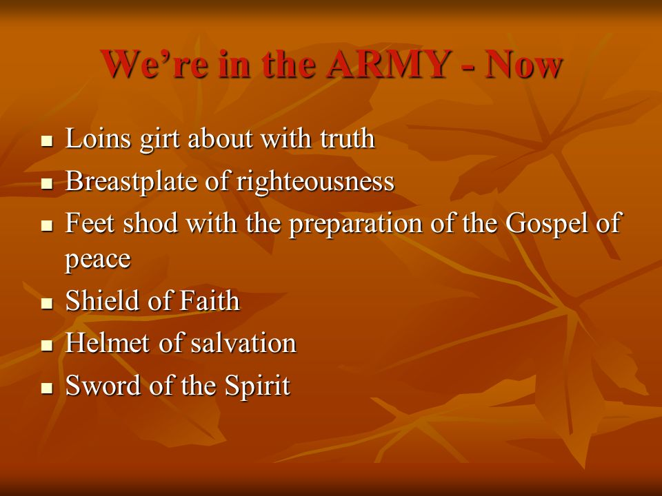 We're in the ARMY - Now Loins girt about with truth