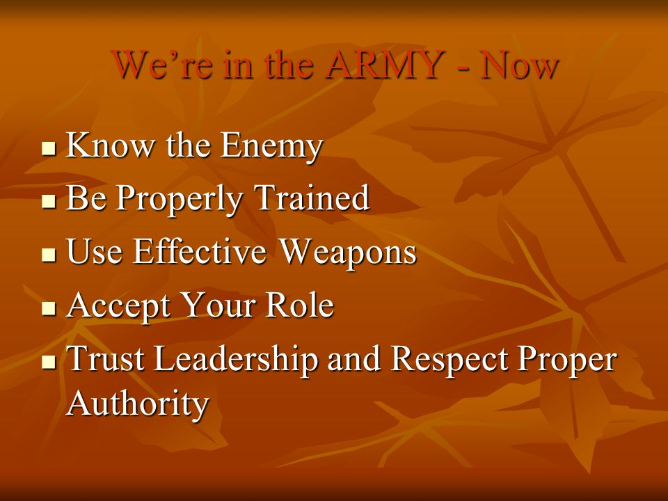 We're in the ARMY - Now Know the Enemy Be Properly Trained
