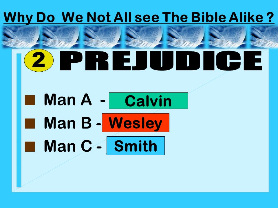 Why Do We Not All see The Bible Alike