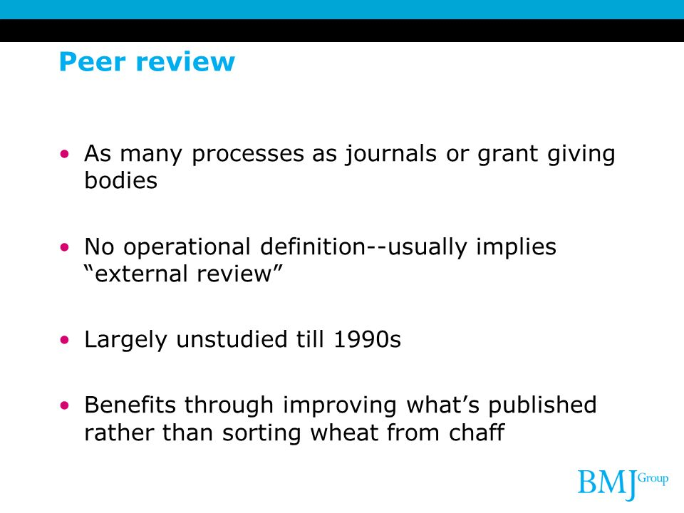 Peer review As many processes as journals or grant giving bodies