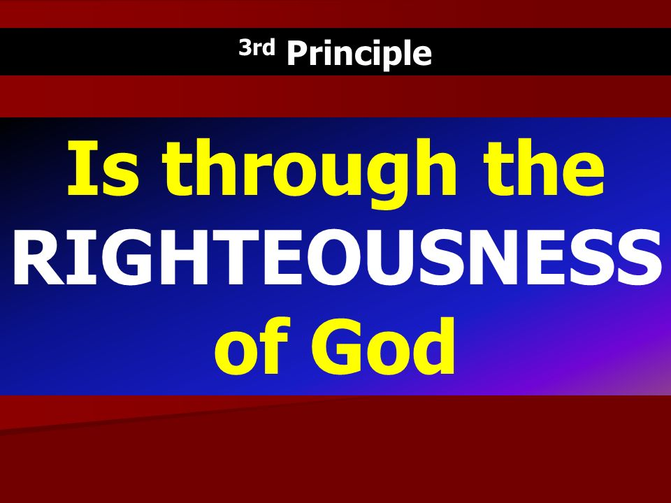 Is through the RIGHTEOUSNESS of God