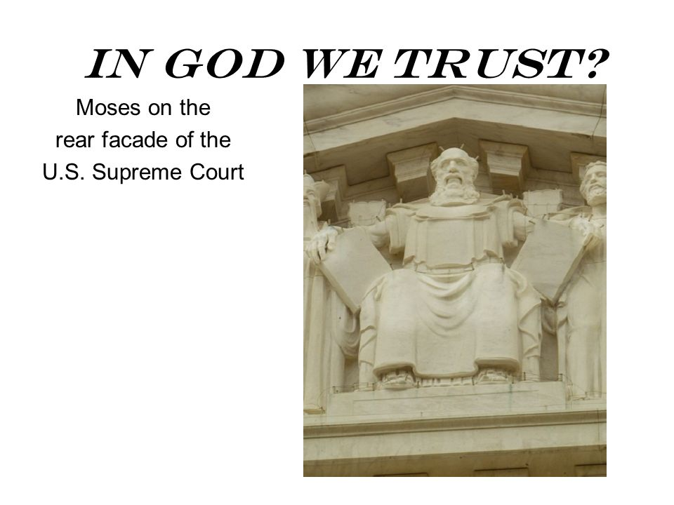 In God We Trust Moses on the rear facade of the U.S. Supreme Court