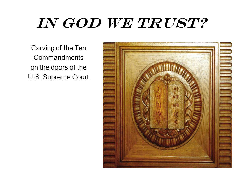 In God We Trust Carving of the Ten Commandments on the doors of the
