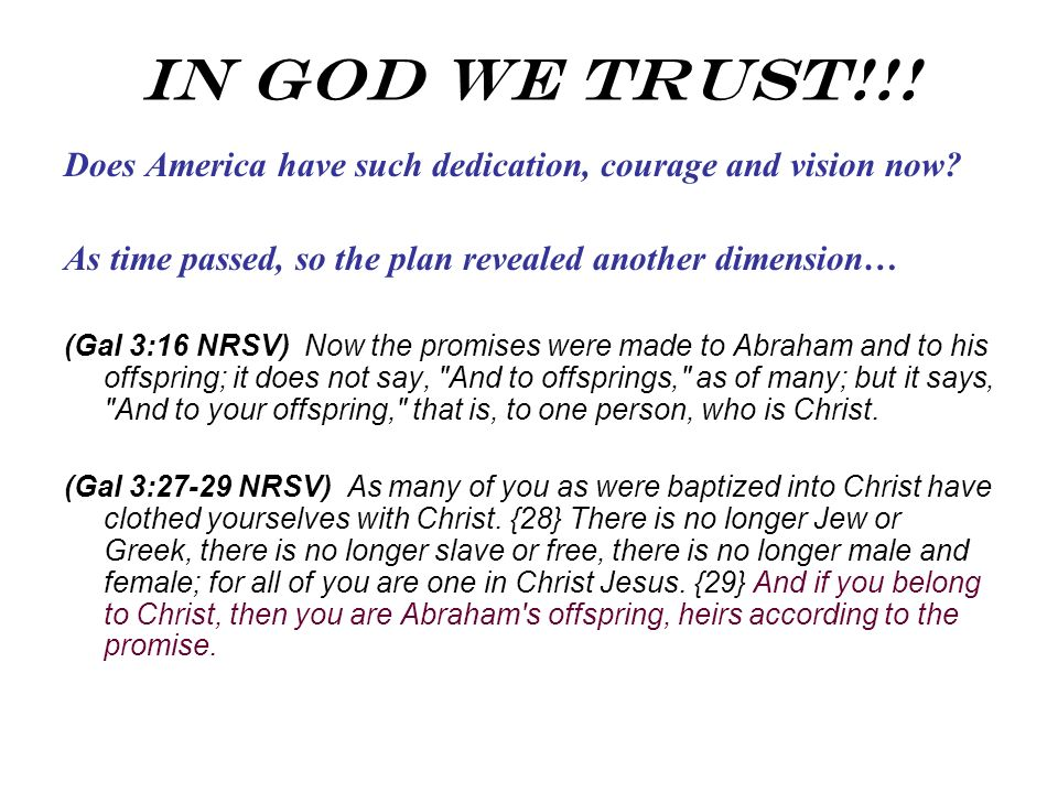 In God We Trust!!! Does America have such dedication, courage and vision now As time passed, so the plan revealed another dimension…