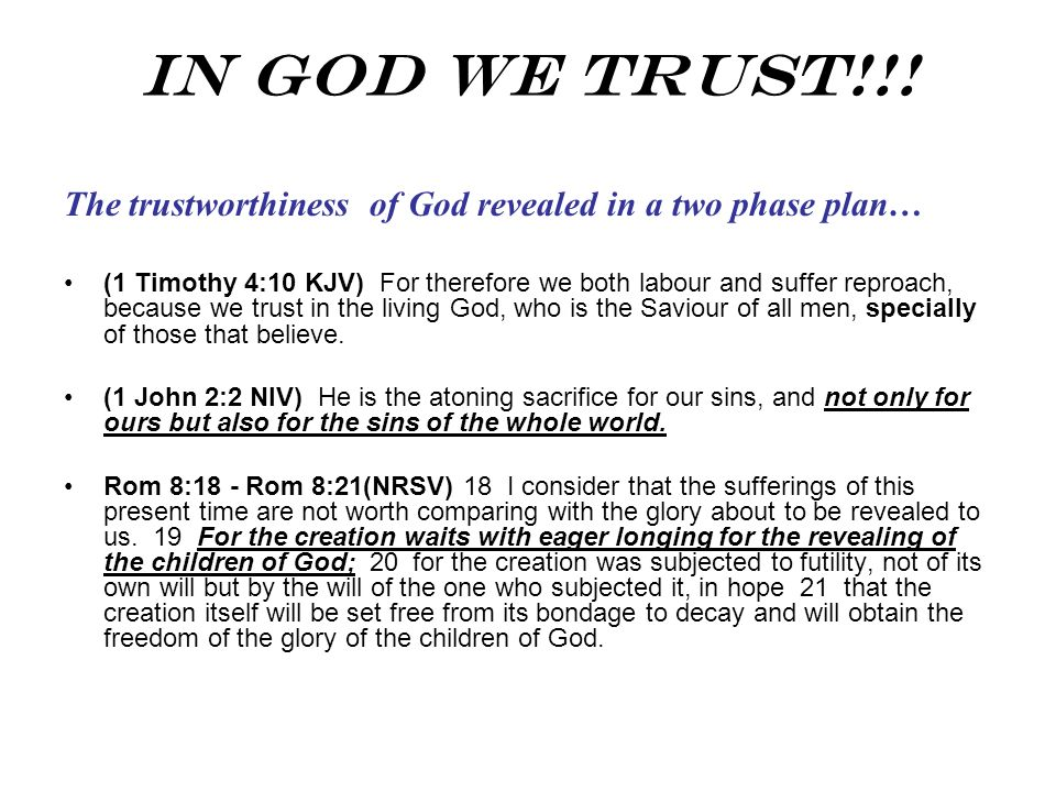 In God We Trust!!! The trustworthiness of God revealed in a two phase plan…