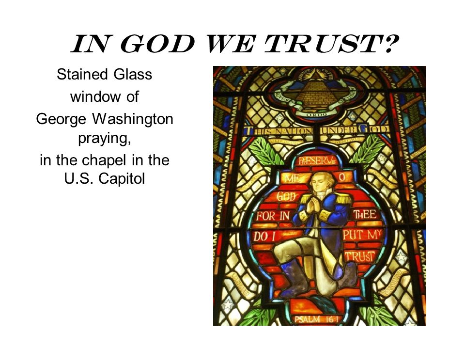 In God We Trust Stained Glass window of George Washington praying,