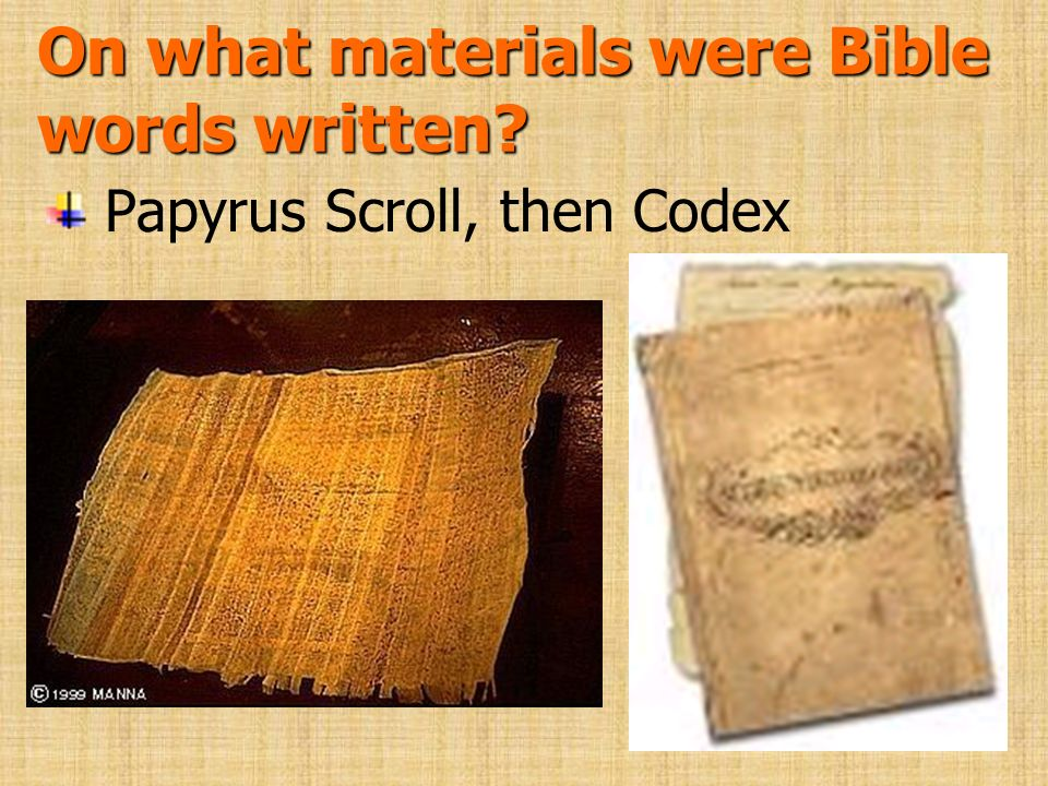 On what materials were Bible words written