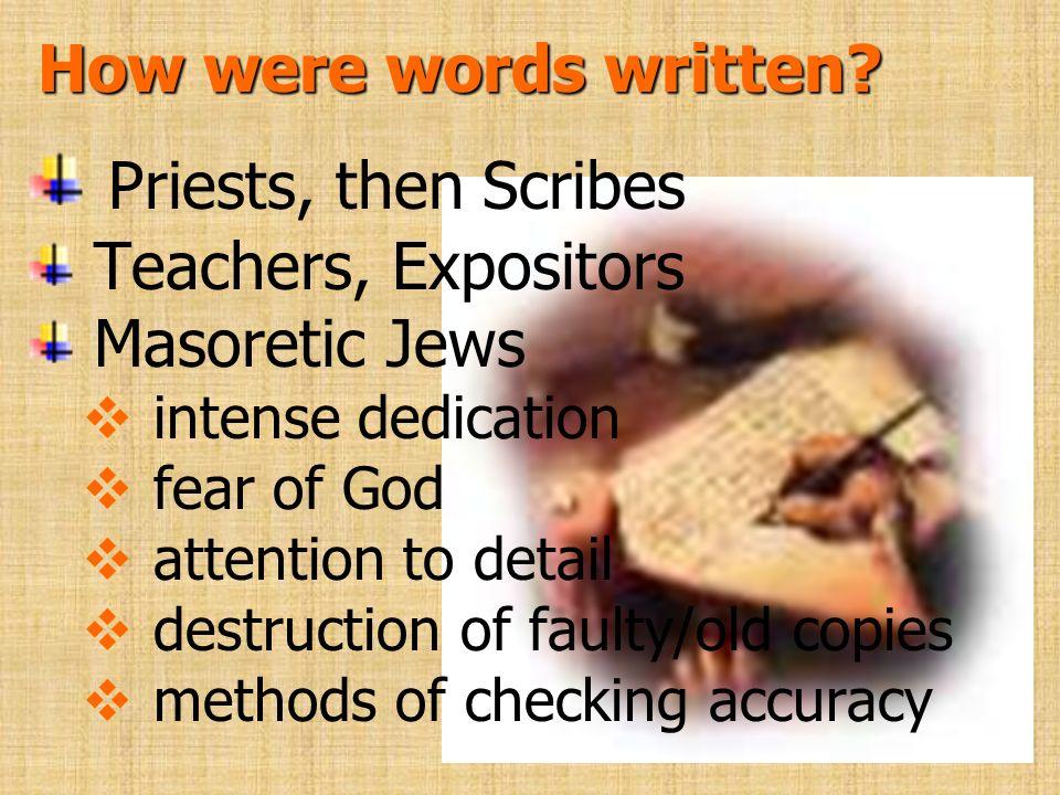 Priests, then Scribes How were words written Teachers, Expositors