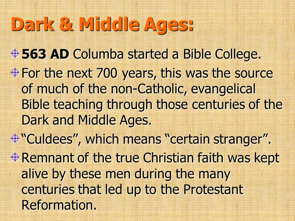 Dark & Middle Ages: 563 AD Columba started a Bible College.