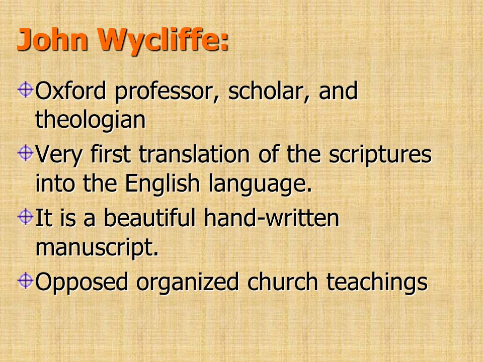John Wycliffe: Oxford professor, scholar, and theologian