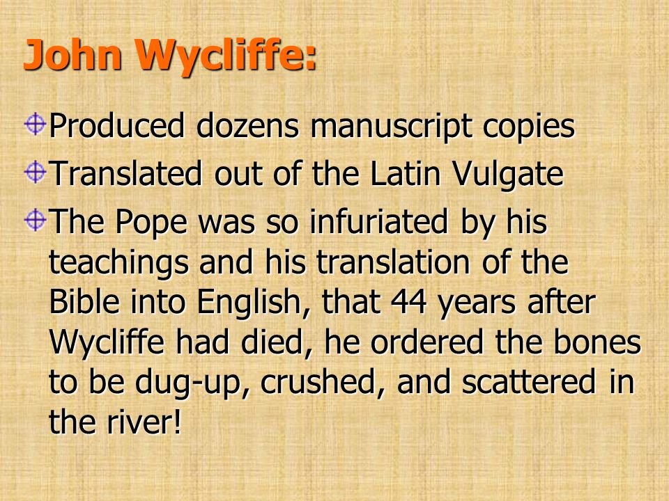 John Wycliffe: Produced dozens manuscript copies