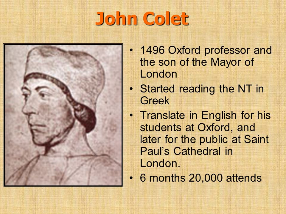 John Colet 1496 Oxford professor and the son of the Mayor of London