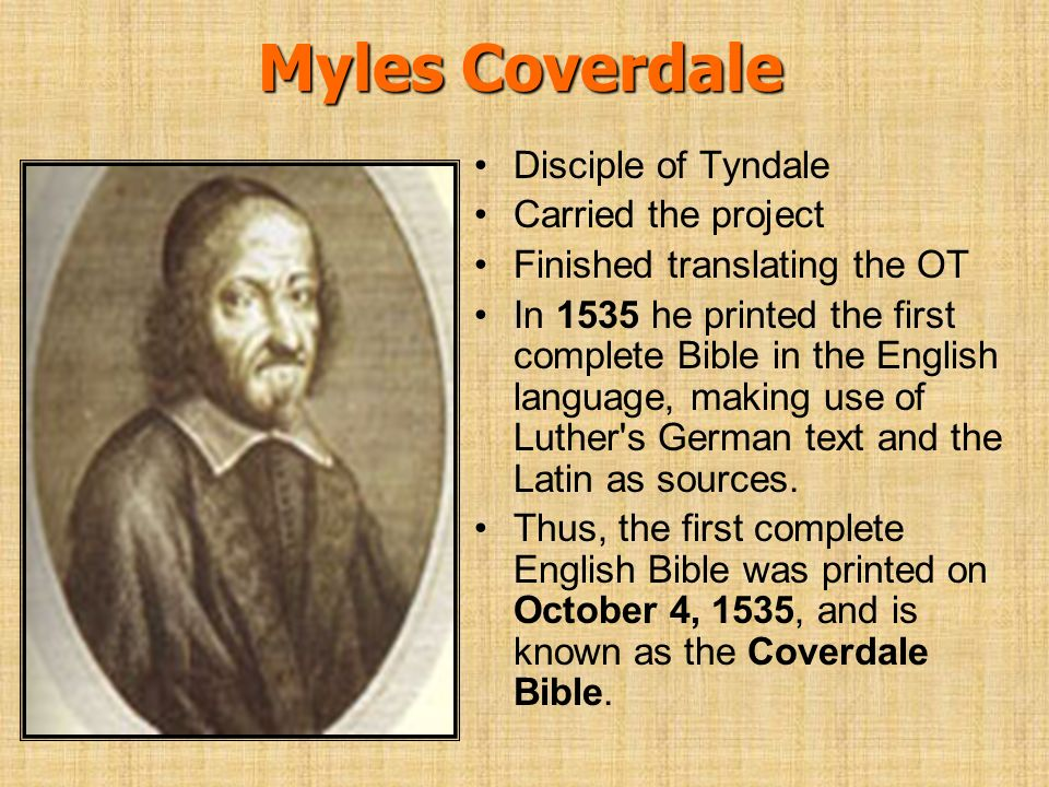 Myles Coverdale Disciple of Tyndale Carried the project