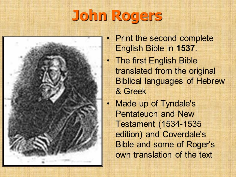 John Rogers Print the second complete English Bible in 1537.