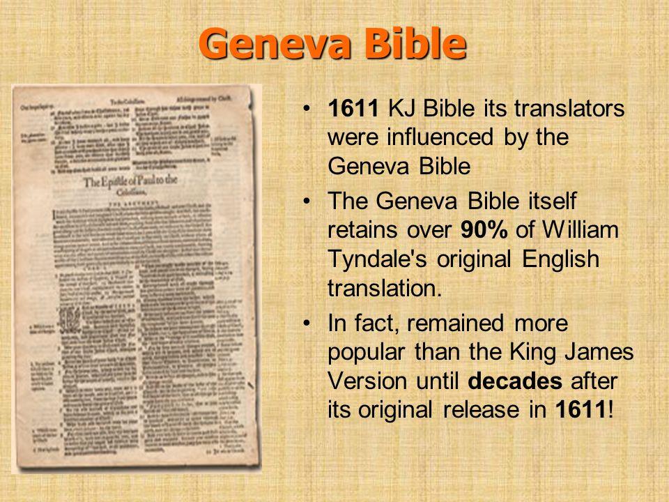 Geneva Bible 1611 KJ Bible its translators were influenced by the Geneva Bible.
