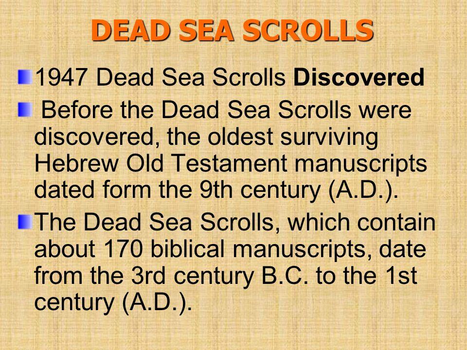 DEAD SEA SCROLLS 1947 Dead Sea Scrolls Discovered