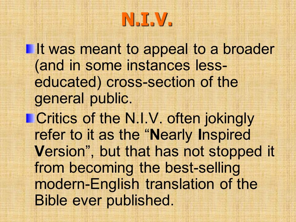 N.I.V. It was meant to appeal to a broader (and in some instances less-educated) cross-section of the general public.