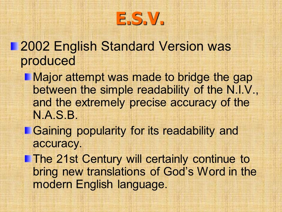 E.S.V. 2002 English Standard Version was produced