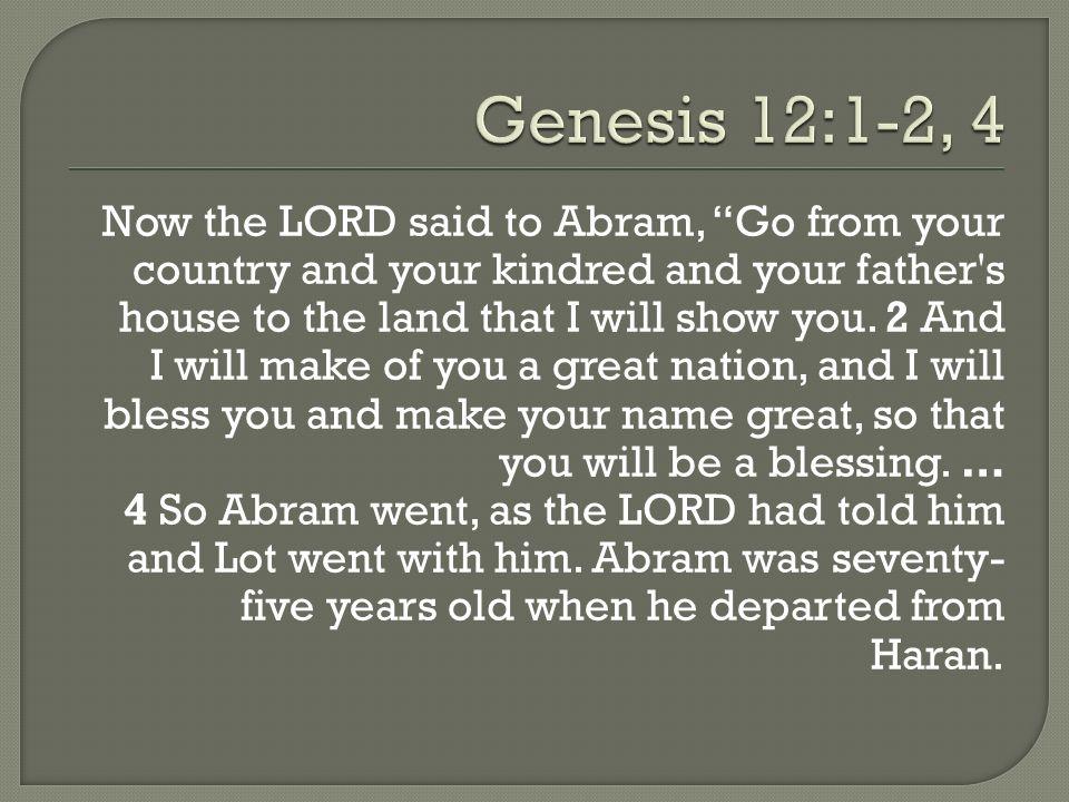 Genesis 12:1-2, 4